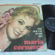 DISC VINIL MARIA CORNESCU MAI NEICUTA OCHII TAI! STARE FOARTE BUNA - Muzica Populara