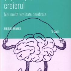 Antrenati-va si protejati-va creierul de Nicolas Franck Psihologie practica - Carte Psihologie