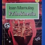 Psihokinezia - Ioan Mamulas / C25P - Carte paranormal