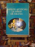 """Constantin Teodorescu - Satelitii artificiali la sfirsit de mileniu """"A4041"""""""