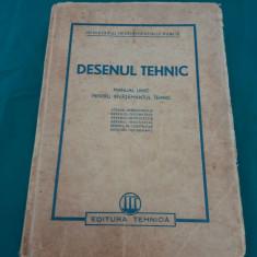 DESENUL TEHNIC* MANAUL UNIC PENTRU ÎNVĂȚĂMÂNTUL TEHNIC/1951