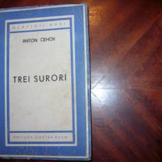 ANTON CEHOV - TREI SURORI ( editia 1945, Editura Cartea Rusa, rara ) * - Carte veche