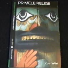 PRIMELE RELIGII-ODON VALLET-COLECTIA COTIDIANUL- - Carti Crestinism