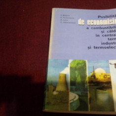 C MOTOIU - POSIBILITATI DE ECONOMISIRE A COMBUSTIBILILOR SI CALDURII IN CENTRA.. - Carti Energetica