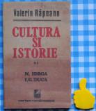 Cultura si istorie vol III N Iorga I G Duca Valeriu Rapeanu