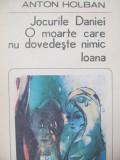 Jocurile Daniei - O moarte care nu dovedeste nimic- Ioana - Anton Holban