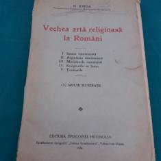 VECHEA ARTĂ RELIGIOASĂ LA ROMÂNI/ NICOLAE IORGA/ 1934 - Carte veche