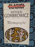 Witold GOMBROWICZ - PORNOGRAFIE (1999 - CA NOUA!!!)