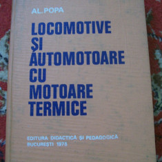 LOCOMOTIVE SI AUTOMOTOARE CU MOTOARE TERMICE AL.POPA - Carti auto