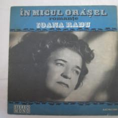 Ioana Radu – În Micul Orășel (Romanțe) _ vinyl, LP, Romania - Muzica Populara electrecord, VINIL