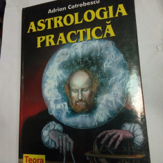 ASTROLOGIA PRACTICA - ADRIAN COTROBESCU - Carte Hobby Astrologie