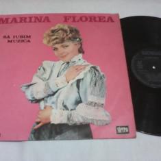 DISC VINIL MARINA FLOREA SA IUBIM MUZICA RARITATE!!! - Muzica Folk