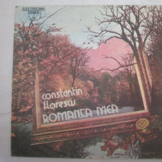 Constantin Florescu - Romanta Mea _ vinyl, LP Romania - Muzica Pop electrecord, VINIL