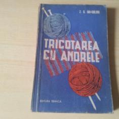 TRICOTAREA CU ANDRELE de Z.S.GAI-GULINA, 1961, 188PAG - Carte design vestimentar