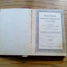 PSALTIREA Prorocului si Imparatului DAVID - editia III -a, 1913, 331 p. - Carti bisericesti