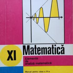 MATEMATICA ELEMENTE DE ANALIZA MATEMATICA Manual clasa a XI-a - Gussi Stanasila - Manual scolar didactica si pedagogica, Clasa 11, Didactica si Pedagogica