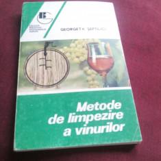 GEORGETA SEPTILICI - METODE DE LIMPEZIRE A VINURILOR - Carti Industrie alimentara