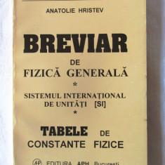 """BREVIAR DE FIZICA GENERALA"", Anatolie Hristev, 1998. Absolut noua - Culegere Fizica"