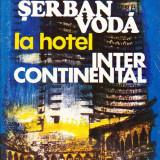 Ion Paraschiv - De la hanul Serban Voda la hotel Intercontinental.Pagini din istoria comertului hotelier si de alimentatie publica d... - 35900 - Istorie