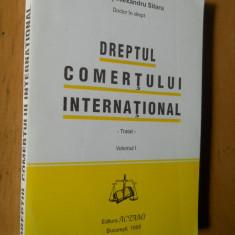 DREPTUL COMERTULUI INTERNATIONAL - TRATAT - DRAGOS AL. SITARU - VOL 1 - Carte Drept international