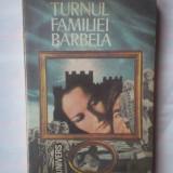 (C324) RUBEN A. - TURNUL FAMILIEI BARBELA - Roman, Anul publicarii: 1984