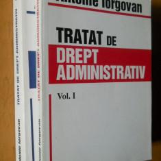TRATAT DE DREPT ADMINISTRATIV - ANTONIE IORGOVAN - 2 VOLUME - Carte Drept administrativ, Nemira