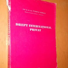 DREPT INTERNATIONAL PRIVAT - TUDOR R.POPESCU - Carte Drept international