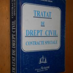 TRATAT DE DREPT CIVIL : CONTRACTE SPECIALE - FRANCISC DEAK - Carte Drept civil