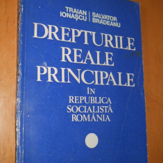 DREPTURILE REALE PRINCIPALE IN R.S.ROMANIA - TRAIAN IONASCU SI SALVATOR BRADEANU - Carte Drept constitutional