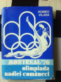 Montreal 76 Olimpiada Nadiei Comaneci Vilara Romeo nadia comaneci hobby sport, Alta editura