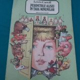 PERIPEȚIILE ALISEI ÎN ȚARA MINUNILOR/ LEWIS CARROLL/ ILUSTRAȚII VASILE OLAC/1987 - Carte de povesti