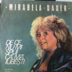 MIRABELA DAUER De ce nu mi spui ca ma iubesti disc vinyl lp Muzica Pop electrecord usoara, VINIL