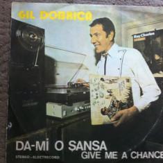 GIL DOBRICA DA MI O SANSA disc vinyl lp muzica soul funk pop rock electrecord - Muzica Pop electrecord, VINIL