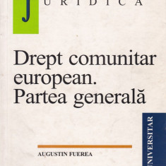 Augustin Fuerea - Drept comunitar european. Partea generala - 595365 - Carte Drept administrativ