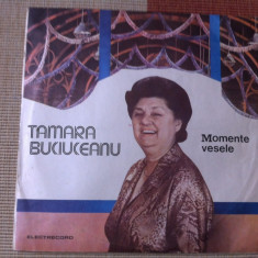 TAMARA BUCIUCEANU MOMENTE VESELE DISC VINYL LP ELECTRECORD - Muzica soundtrack electrecord, VINIL
