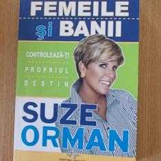 FEMEILE SI BANII- SUZE ORMAN - Carte Hobby Dezvoltare personala