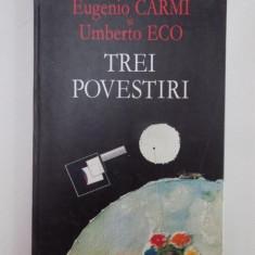 TREI POVESTIRI de EUGENIO CARMI, UMBERTO ECO 2005