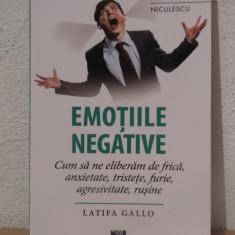 EMOTIILE NEGATIVE -LATIFA GALLO - Carte dezvoltare personala