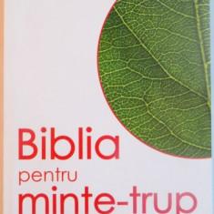 BIBLIA PENTRU MINTE-TRUP, GHIDUL TAU PERSONAL PENTRU O SANATATE DEPLINA de MARK ATKINSON, 2009