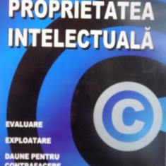 PROPRIETATEA INTELECTUALA, EVALUARE, EXPLOATARE, DAUNE PENTRU CONTRAFACERE de GORDON V. SMITH, RUSSELL L. PARR, 2008