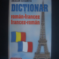 DRAGAN ELISABETA - DICTIONAR ROMAN-FRANCEZ * FRANCEZ-ROMAN {24.000 de cuvinte}
