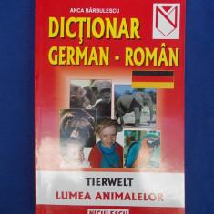 ANCA BARBULESCU - DICTIONAR GERMAN-ROMAN ( LUMEA ANIMALELOR ) - 1999