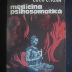 CUCU C. IOAN - MEDICINA PSIHOSOMATICA - Carte Psihiatrie