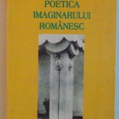 POETICA IMAGINARULUI ROMANESC de VALERIU FILIMON, 1999