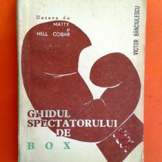 GHIDUL SPECTATORULUI DE BOX Victor Banciulescu Desene de MATY si NELL COBAR - Carte sport