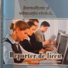 JURNALISM SI EDUCATIE CIVICA, REPORTER DE LICEU de ECATERINA STANESCU, 2010 - Carte Sociologie