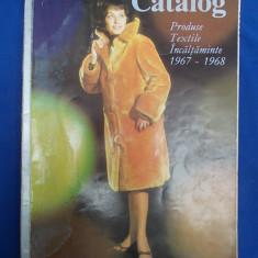 CATALOG DE PRODUSE TEXTILE SI INCALTAMINTE ANII 1967/1968 - Revista moda