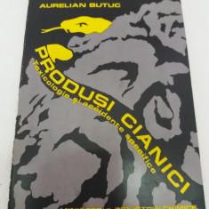 PRODUȘI CIANICI* TOXICOLOGIE ȘI ACCIDENTE SPECIFICE/ AURELIAN BUTUC/ 1974 - Carte Chimie