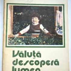 Valuta descopera lumea - Editura Junimea 1988