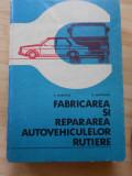 D. MARINCAS--FABRICAREA SI REPARAREA AUTOVEHICULELOR RUTIRE